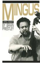 Mingus: A Critical Biography
