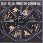 Tribute To Gram Parsons And Clarence White