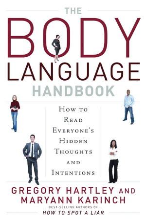 The Body Language Handbook: How to Read Everyone's Hidden Thoughts and Intentions