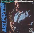 Art Pepper: Saturday Night at the Village Vanguard