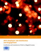 2011 Employee Job Satisfaction and Engagement: Gratification and Commitment at Work in a Sluggish Economy