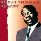 Rufus Thomas: Can't Get Away From This Dog