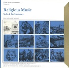 Folk Music in America, Vol. 15: Religious Music - Solo & Performance