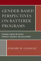 Gender-Based Perspectives on Batterer Programs: Program Leaders on History, Approach, Research, and Development