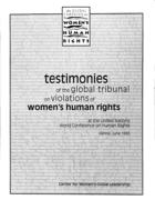 Testimonies of the Global Tribunal On Violations of Women's Human Rights at the United Nations World Conference on Human Rights, Vienna, June 1993
