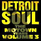 Detroit Soul, The Motown Years Volume 3