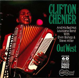 Clifton Chenier: Out West