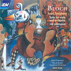 Bloch: Israel Symphony; Suite for Viola & Orchestra