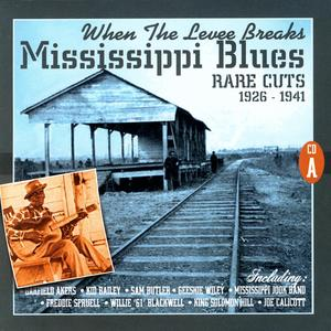 When The Levee Breaks: Mississippi Blues Rare Cuts 1926-1941 (CD A)