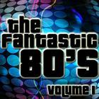 The Fantastic 80's Volume 1