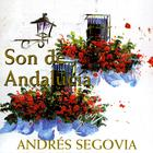 Andres Segovia: Son de Andalucia