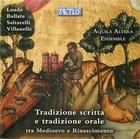 Tradizione scritta e tradizione orale: Laude, Ballate, Saltarelli, Villanelle