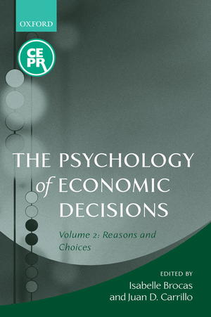 The Psychology of Economic Decisions, Volume 2: Reasons and Choices