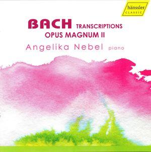 Bach Transcriptions: Opus Magnum II