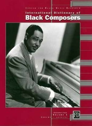International Dictionary of Black Composers, vol. 1: Abrams-Jenkins