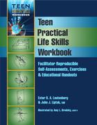 Teen Practical Life Skills Workbook: Facilitator Reproducible Self-Assessments, Exercises & Educational Handouts
