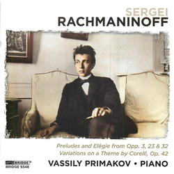 Sergei Rachmaninoff: Preludes and Elégie from Opp. 3, 23 & 32; Variations on a Theme by Corelli, Op. 42  Album Art