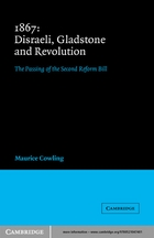 Cambridge Studies in the History and Theory of Politics, 1867 Disraeli, Gladstone and Revolution: The Passing of the Second Reform Bill