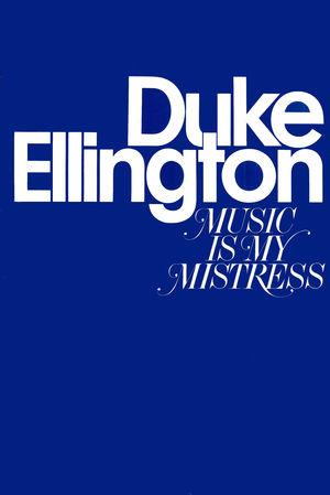 Duke Ellington: Music is My Mistress