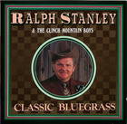 Ralph Stanley and The Clinch Mountain Boys: Classic Bluegrass