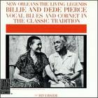 Billie and DeDe Pierce: Vocal Blues and Cornet in the Classic Tradition