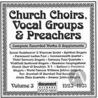 Church Choirs, Vocal Groups & Preachers Vol. 3 (1923-1931)