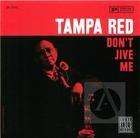 Tampa Red: Don't Jive Me