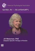 Series IV - Relationships, Adoption-Specific Therapy in Practice
