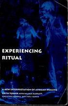 Experiencing Ritual: A New Interpretation of African Healing