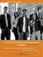 Getting Classroom Management RIGHT: Guided Discipline and Personalized Support in Secondary Schools, in the Partners in Learning Series