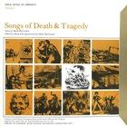 Folk Music in America, Vol. 9: Songs of Death & Tragedy