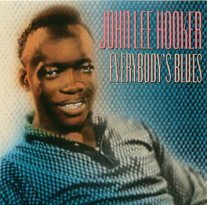John Lee Hooker: Everybody's Blues