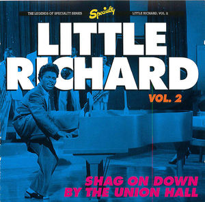 Little Richard, Vol. 2: Shag On Down By The Union Hall