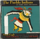 The Pueblo Indians: In Story, Song and Dance
