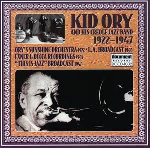 Kid Ory & His Creole Jazz Band 1922 - 1947