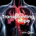NOVA, Series 45, Episode 9, Transplanting Hope