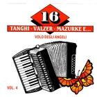 16 Tanghi - Valzer - Mazurke E…Vol 4