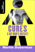 Cures: A Gay Man's Odyssey (Tenth Aniversary Edition)