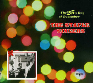 The Staple Singers: 25th Day of December