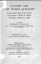 Slavery and the Woman Question: Lucretia Mott's Diary of Her Visit to Great Britain to Attend the World's Anti-Slavery Convention of 1840