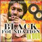 The Black Foundation In Dub