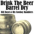 Drink The Beer Barrel Dry