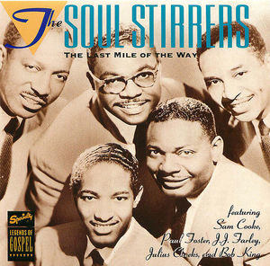 The Soul Stirrers: The Last Mile Of The Way