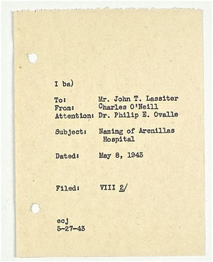 Correspondence Cover Sheet from Charles O'Neill to John T. Lassiter re: Naming of Arenillas Hospital May 8, 1943