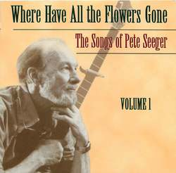 Where Have All the Flowers Gone: The Songs of Pete Seeger, Vol. 1 Album Art