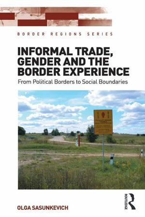 Border Regions Series, Informal Trade, Gender and the Border Experience