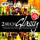 2 Much Glassy