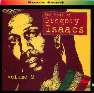 The Best of Gregory Isaacs: The Best of, Volume 2