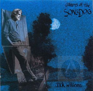 Jack Williams: Dreams of the Song Dog