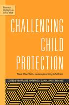 Research Highlights in Social Work, Volume 57, Challenging Child Protection